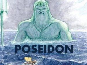POSEIDON Poseidon son of Cronus and Rhea was