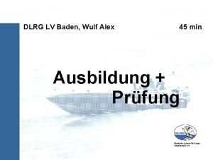 DLRG LV Baden Wulf Alex 45 min Ausbildung