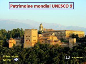 Patrimoine mondial UNESCO 9 Prsent par Michel Automatique