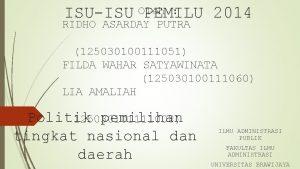ISUISU Oleh PEMILU 2014 RIDHO ASARDAY PUTRA 125030100111051