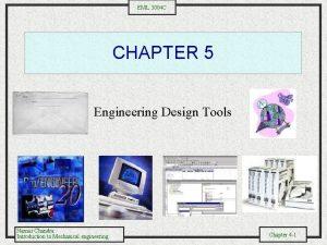 EML 3004 C CHAPTER 5 Engineering Design Tools