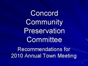 Concord Community Preservation Committee Recommendations for 2010 Annual