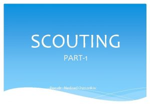 SCOUTING PART1 Doc dr Nedzad Osmankac Scouting SCOUTIZVIDJAC