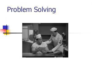 Problem Solving Warning Power points have been known