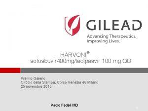 HARVONI sofosbuvir 400 mgledipasvir 100 mg QD Premio