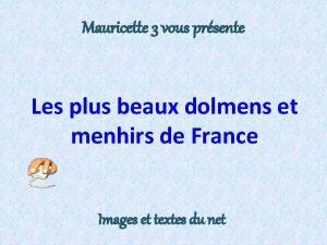 Mauricette 3 vous prsente Les plus beaux dolmens