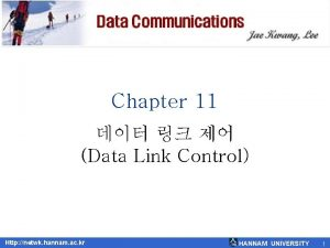 Chapter 11 Data Link Control Http netwk hannam