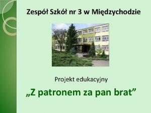 Zesp Szk nr 3 w Midzychodzie Projekt edukacyjny