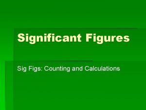Significant Figures Sig Figs Counting and Calculations Accuracy