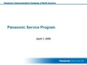 Panasonic Service Program April 1 2009 Panasonic Service