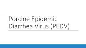Porcine Epidemic Diarrhea Virus PEDV Acknowledgement United States