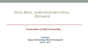 HOTEL MOTEL ANDEXTENDED STAY HOTEL ORDINANCE Presentation to