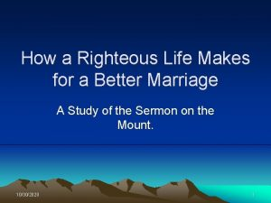 How a Righteous Life Makes for a Better