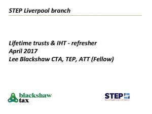 STEP Liverpool branch Lifetime trusts IHT refresher April