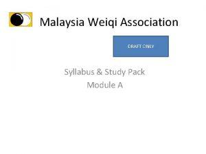 Malaysia Weiqi Association DRAFT ONLY Syllabus Study Pack