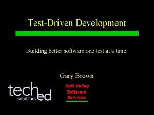 TestDriven Development Building better software one test at