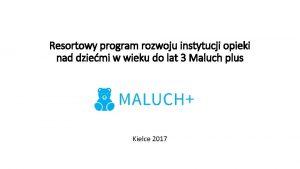 Resortowy program rozwoju instytucji opieki nad dziemi w