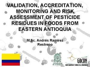 VALIDATION ACCREDITATION MONITORING AND RISK ASSESSMENT OF PESTICIDE