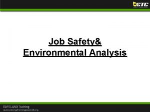 Job Safety Environmental Analysis Job Safety Environmental Analysis