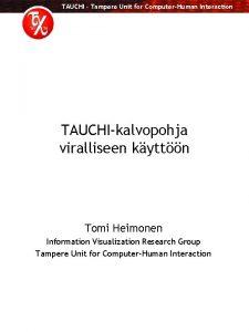 TAUCHI Tampere Unit for ComputerHuman Interaction TAUCHIkalvopohja viralliseen
