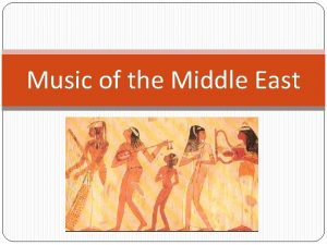 Music of the Middle East The Middle East
