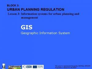 Geographic Information System GIS BLOCK 3 URBAN PLANNING