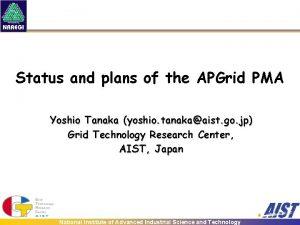 Status and plans of the APGrid PMA Yoshio