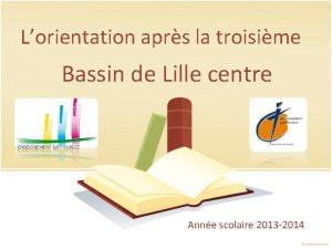 Lorientation aprs la troisime Bassin de Lille centre