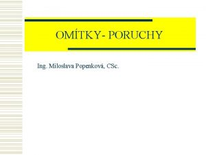 OMTKY PORUCHY Ing Miloslava Popenkov CSc Pprava podkladu
