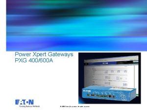 Power Xpert Gateways PXG 400600 A 2008 Eaton