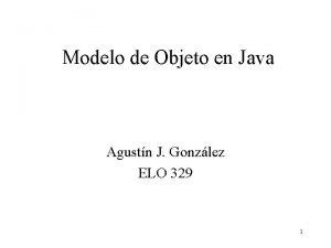 Modelo de Objeto en Java Agustn J Gonzlez