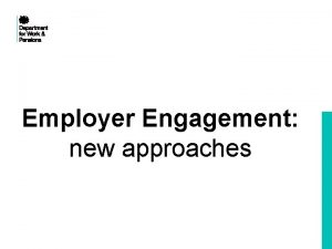 Employer Engagement new approaches The demand side of