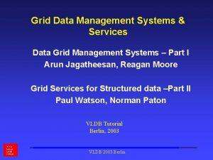 Grid Data Management Systems Services Data Grid Management