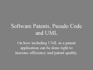 Software Patents Pseudo Code and UML On how