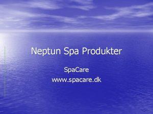 Neptun Spa Produkter Spa Care www spacare dk