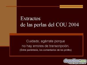 Extractos de las perlas del COU 2004 Cuidado