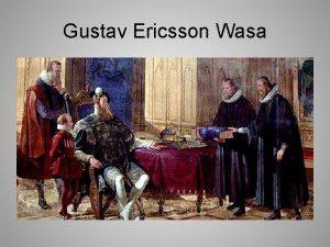 Gustav Ericsson Wasa Tiden innan Gustav Wasa Bodde