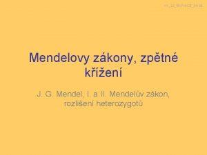 VY32INOVACE04 08 Mendelovy zkony zptn ken J G