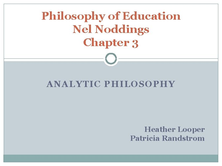 Philosophy of Education Nel Noddings Chapter 3 ANALYTIC