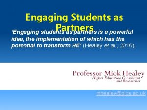 Engaging Students as Partners Engaging students as partners