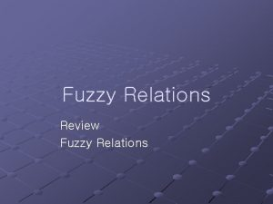 Fuzzy Relations Review Fuzzy Relations Crisp Relation Definition