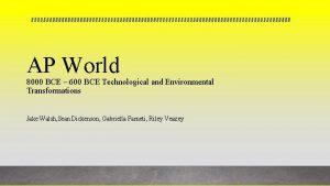 AP World 8000 BCE 600 BCE Technological and