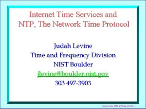 Internet Time Services and NTP The Network Time