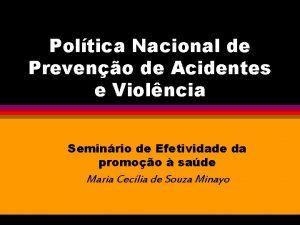 Poltica Nacional de Preveno de Acidentes e Violncia
