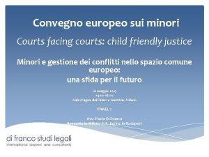 Convegno europeo sui minori Courts facing courts child