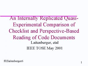 An Internally Replicated Quasi Experimental Comparison of Checklist