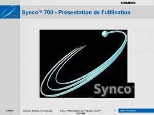 Synco TM 700 Prsentation de lutilisation Juillet 03