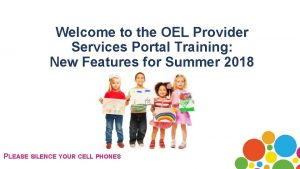 Welcome to the OEL Provider Services Portal Training