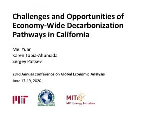 Challenges and Opportunities of EconomyWide Decarbonization Pathways in