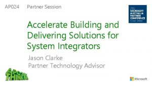 AP 024 Partner Session Accelerate Building and Delivering